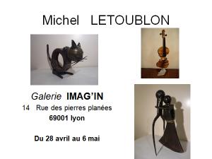 Exposition de Michel LETOUBLON